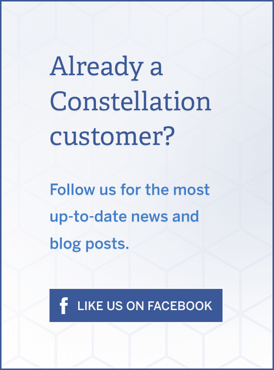 Already a Constellation customer? Follow us for the most up-to-date news and blog posts.