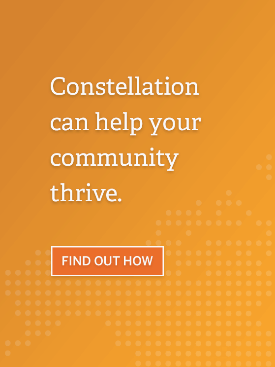 Constellation can help your community thrive.
