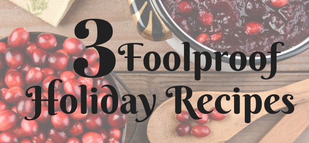 3 Foolproof Holiday Recipes (3)
