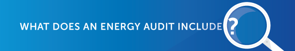 what-does-an-energy-audit-include