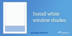 Install white window shades.