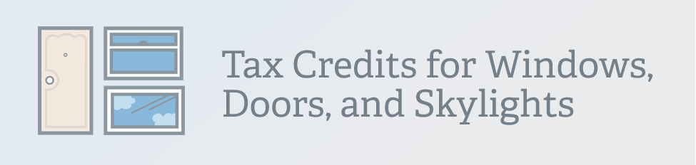 Tax Credits Doors Windows Skylights