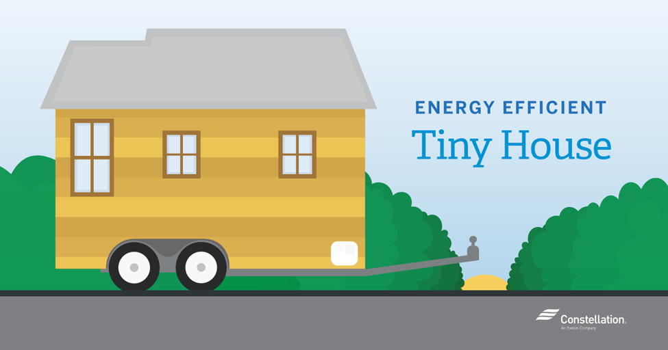 Energy efficiency tips constellation blog for Energy efficient tiny homes