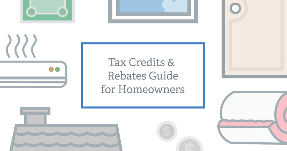 Guide to Tax Credit Rebates for Homeowners