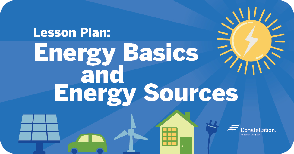 Lesson Plan: Energy Basics and Energy Sources
