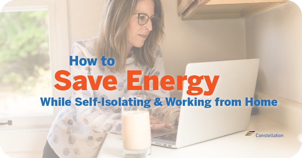 How to save energy while you're self-isolating and working from home