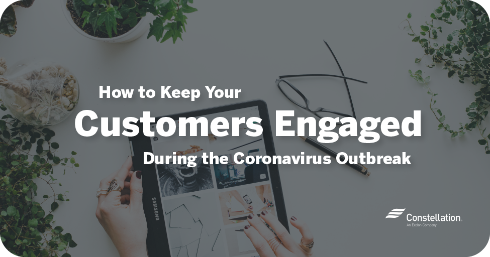 How to keep your customers engaged during the coronavirus outbreak