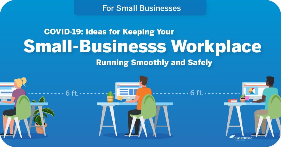 COVID-19 ideas for keeping your small-business workplace running smoothly and safely