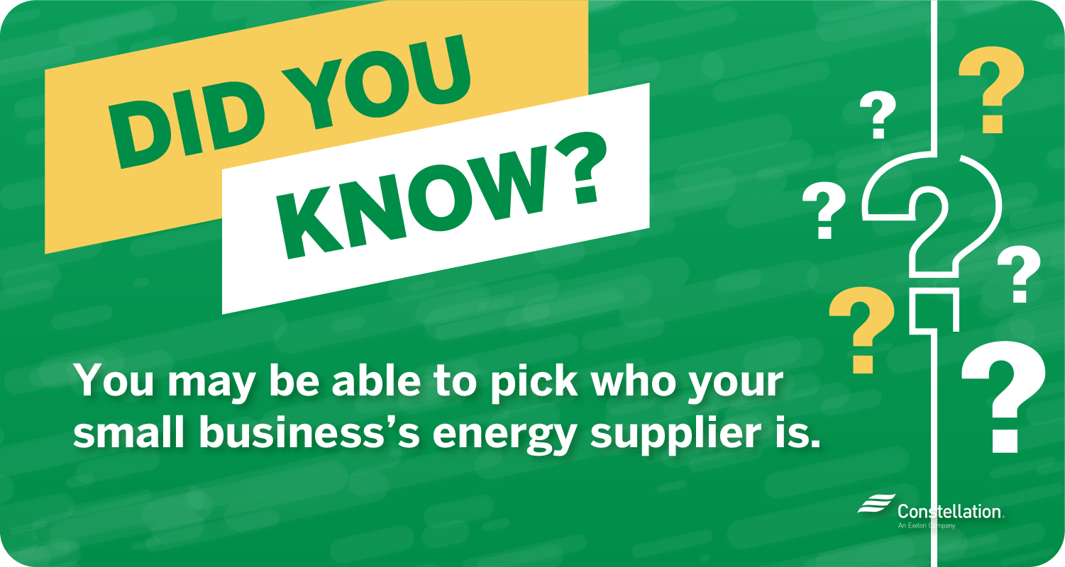 Did you know you may be able to pick who your small business's energy supplier is?
